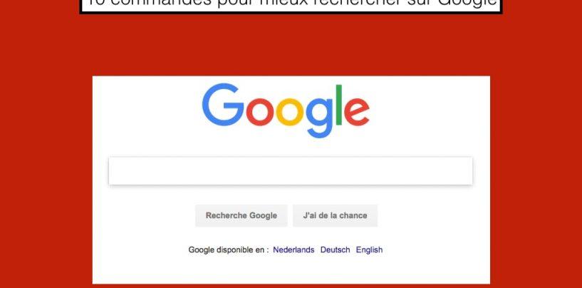 10 commandes pour mieux rechercher sur Google