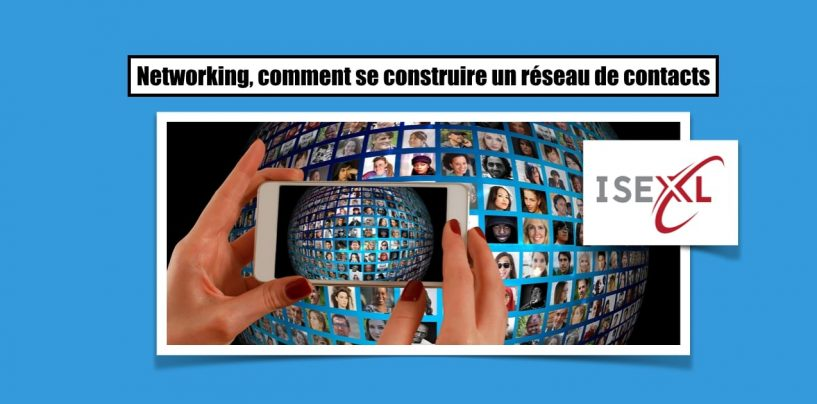 Networking, comment se construire un réseau de contacts